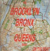 Brooklyn Bronx & Queens Band - On The Beat (87 Bronx Mix)