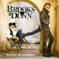 Brooks & Dunn - (3) Waitin' On Sundown