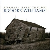 Brooks Williams - Hundred Year Show