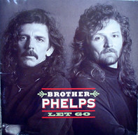 Brother Phelps - Let Go