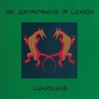 Brotherhood Of Lizards - Lizardland