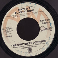 Brothers Johnson - Ain't We Funkin Now / Dancin' And Prancin'