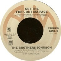 Brothers Johnson - Get The Funk Out Ma Face / Tomorrow