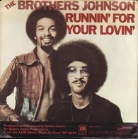 Brothers Johnson - Runnin' For Your Lovin' / 'Q'