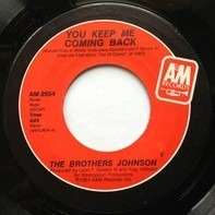 Brothers Johnson - You Keep Me Coming Back /  Deceiver