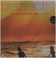 Brown Smith & Grey / Clara Moreno / Faze Action a. o. - Brazilectro: Latin Flavoured Club Tunes Session 2