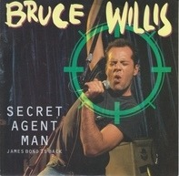 Bruce Willis - Secret Agent Man - James Bond Is Back