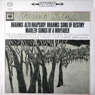 Bruno Walter Conducts Johannes Brahms / Gustav Mahler - Columbia Symphony Orchestra / Mildred Mille - Alto Rhapsody / Song Of Destiny / Songs Of A Wayfarer
