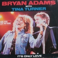 Bryan Adams , Tina Turner - It's Only Love