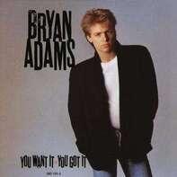 Bryan Adams - You Want It, You Got It
