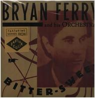 Bryan Ferry And His Orchestra - Bitter-Sweet