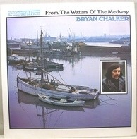 Bryan Chalker - From The Waters Of The Medway