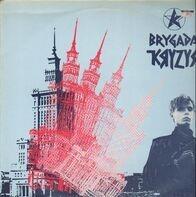 Brygada Kryzys - Brygada Kryzys = Crisis Brigade