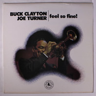 Buck Clayton , Joe Turner - Feel So Fine!