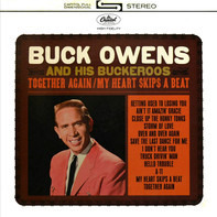 Buck Owens And His Buckaroos - Together Again / My Heart Skips A Beat