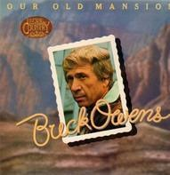 Buck Owens - Our Old Mansion