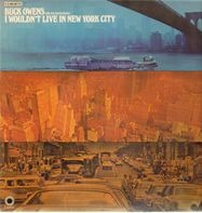 Buck Owens And His Buckaroos - I Wouldn't Live In New York City