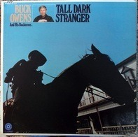 Buck Owens And His Buckaroos - Tall Dark Stranger