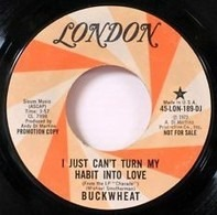 Buckwheat - I Got To Boogie / I Just Can't Turn My Habit Into Love