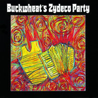 Buckwheat Zydeco - Buckwheat's Zydeco Party