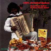 Buckwheat Zydeco Ils Sont Partis Band - 100% Fortified Zydeco