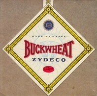 Buckwheat Zydeco - Make A Change
