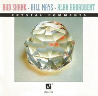 Bud Shank / Bill Mays / Alan Broadbent - Crystal Comments