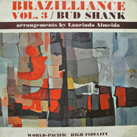 Bud Shank Featuring Laurindo Almeida - Brazilliance Vol. 3