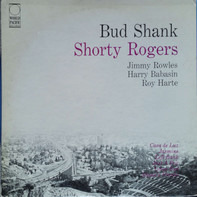 Bud Shank & Shorty Rogers & Bill Perkins - Bud Shank - Shorty Rogers - Bill Perkins