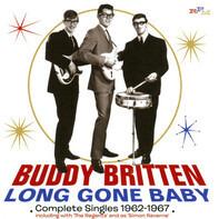 Buddy Britten & The Regents - Long Gone Baby - Complete Singles 1962-1967