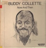 Buddy Collette - Now And Then