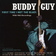 Buddy Guy - First Time I Met The Blues 1958-1963 Recordings