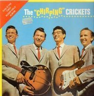 """Buddy Holly & The Crickets - The """"Chirping"""" Crickets"""