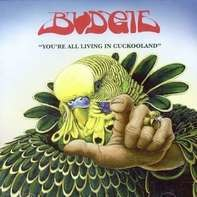 Budgie - You're All Living In..