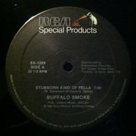 Buffalo Smoke / Evelyn King - Stubborn Kind Of Fella / I Don't Know If It's Right