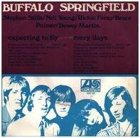 Buffalo Springfield - Expecting To Fly / Every Days