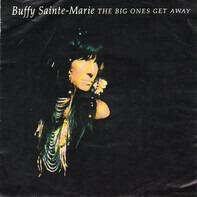 Buffy Sainte-Marie - The Big Ones Get Away