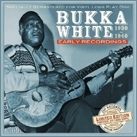 Bukka White - Early Recordings..