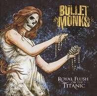 BULLETMONKS,THE - Royal Flush On The Titanic