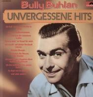 Bully Buhlan - Unvergessen Hits