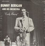 Bunny Berigan And His Orchestra - Early Bunny