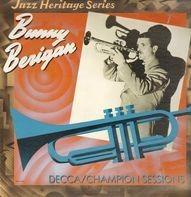 Bunny Berigan - Jazz Heritage Series/ Decca/Champion Series