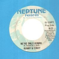 Bunny Sigler & Cindy Scott - We're Only Human / Sure Didn't Take Long (For The News To Get Around)