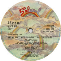 Bunny Sigler - Let Me Party With You (Party Party Party)
