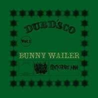 Bunny Wailer - Dubd'sco Vol.1