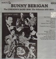 Bunny Berigan - The Unknown Band 1939. The Sideman 1931-1933