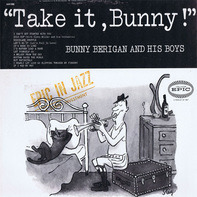 Bunny Berigan And His Boys - Take It Bunny