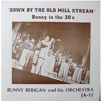Bunny Berigan And His Orchestra - Down By The Old Mill Stream - Bunny In The 30's