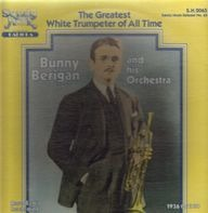 Bunny Berigan & His Orchestra - The Greatest White Trumpeter Of All Time