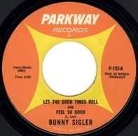 Bunny Sigler - Let The Good Times Roll And Feel So Good / There's No Love Left (In This Old Heart Of Mine)